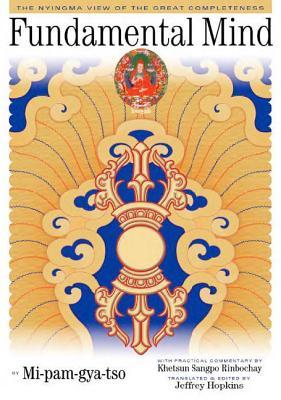 Fundamental Mind: The Nyingma View of the Great Completeness, Mi-pam-gya-tso