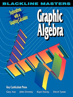 Image for Graphic Algebra: Explorations with a Graphing Calculator (Blackline Masters)