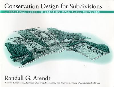 Image for Conservation Design for Subdivisions  A Practical Guide To Creating Open Space Networks