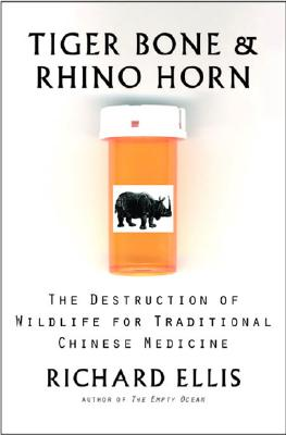 Image for TIGER BONE & RHINO HORN The Destruction of Wildlife for Tradtional Chinese Medicine