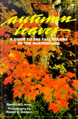 Image for Autumn Leaves: A Guide to the Fall Colors of the Northwoods (Northword Nature Guide Collection)