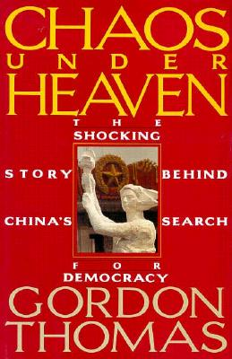 Image for CHAOS UNDER HEAVEN SHOCKING STORY BEHIND CHINA'S SEARCH FOR DEMOCRACY
