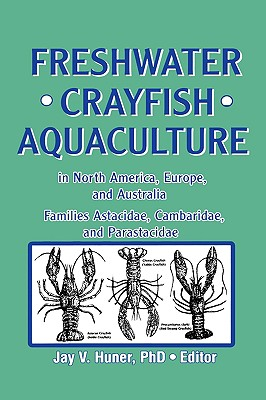 Image for Freshwater Crayfish Aquaculture in North America, Europe, and Australia: Families Astacidae, Cambaridae, and Parastacidae