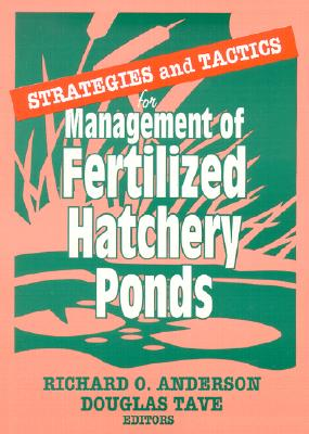 Image for Strategies and Tactics for Management of Fertilized Hatchery Ponds