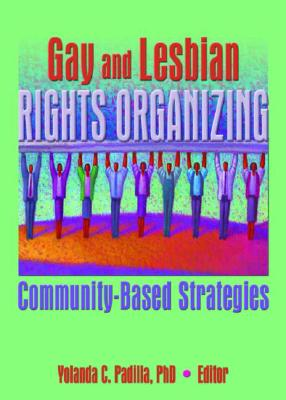 Image for Gay and Lesbian Rights Organizing: Community-Based Strategies