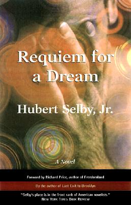 Requiem For A Dream, Hubert Selby, Jr., Forewords by Darren Aronofsky and Richard Price