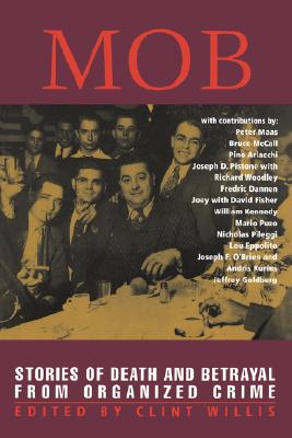 Mob: Stories of Death and Betrayal from Organized Crime (Adrenaline), Willis, Clint [Editor]