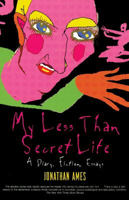 "Image for ""My Less Than Secret Life: A Diary, Fiction, Essays"""