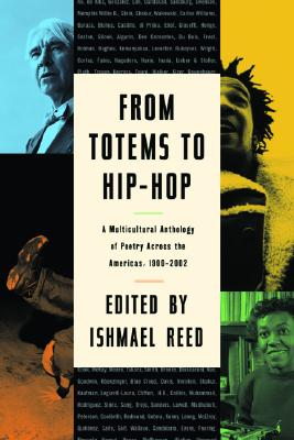 Image for From Totems to Hip-Hop: A Multicultural Anthology of Poetry Across the Americas 1900-2002