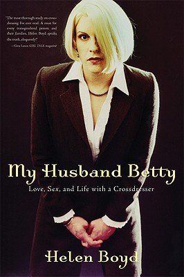 Image for My Husband Betty: Love, Sex, and Life with a Crossdresser