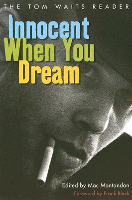 Image for Innocent When You Dream: The Tom Waits Reader