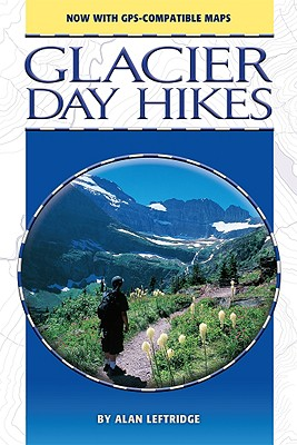 Glacier Day Hikes, revised edition, Alan Leftridge