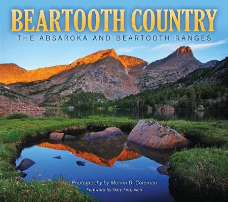 Image for Beartooth Country: The Absaroka and Beartooth Ranges
