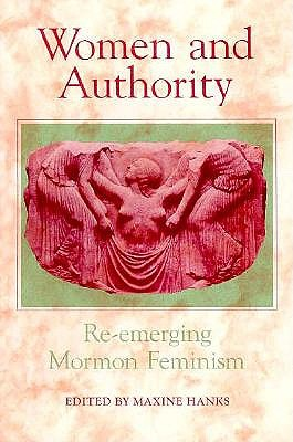 Image for Women and Authority: Re-Emerging Mormon Feminism