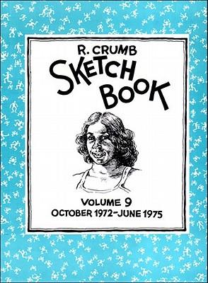 Image for R. CRUMB SKETCHBOOK Volume 9: October 1972-June 19