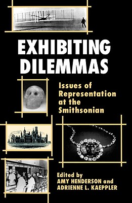 Image for Exhibiting Dilemmas: Issues of Representation at the Smithsonian