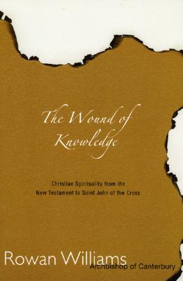 Image for Wound of Knowledge: Christian Spirituality from the New Testament to St. John of the Cross