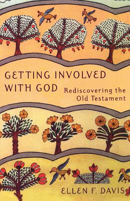Image for Getting Involved with God: Rediscovering the Old Testament