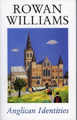 Anglican Identities, Rowan  Williams