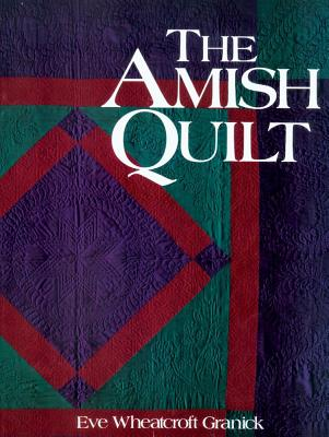 The Amish Quilt, Granick, Eve Wheatcroft