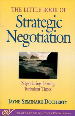 Image for The Little Book of Strategic Negotiation (The Little Books of Justice and Peacebuilding Series) (Little Books of Justice & Peacebuilding)
