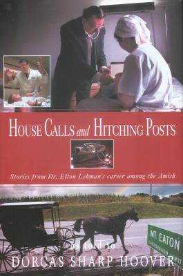 Image for HOUSE CALLS AND HITCHING POSTS : STORIES