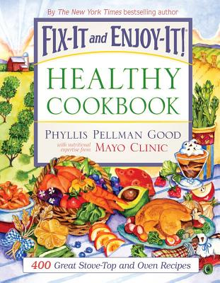 Image for Fix-It and Enjoy-It Healthy Cookbook: 400 Great Stove-top and Oven Recipes