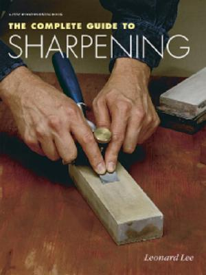 The Complete Guide to Sharpening, Lee, Leonard
