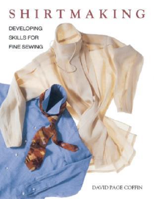 Shirtmaking: Developing Skills For Fine Sewing, Coffin, David Page