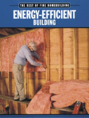 Image for Energy-Efficient Building (Best of Fine Homebuilding)