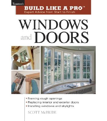 Image for Build Like a Pro Windows and Doors: Expert Advice