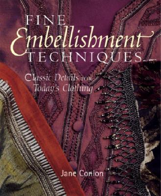 Image for Fine Embellishment Techniques: Classic Details For Today's Clothing