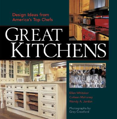 Great Kitchens: At Home with America's Top Chefs, Reinheimer, Ellen C.