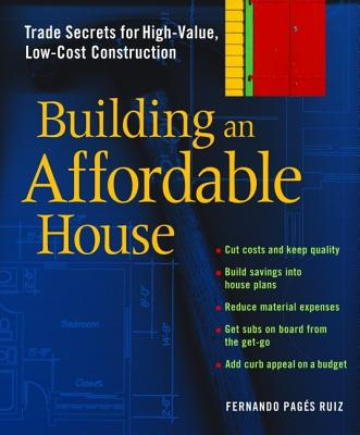 Image for Building an Affordable House: Trade Secrets to High-Value, Low-Cost Construction