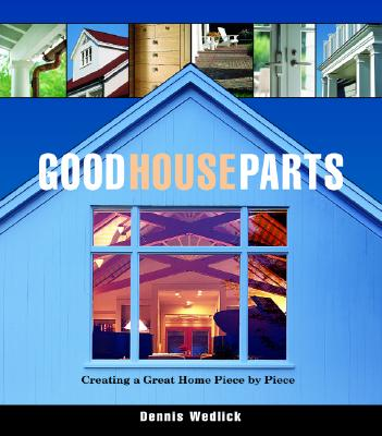 Image for GOOD HOUSE PARTS CREATING A GREAT HOME PIECE BY PIECE