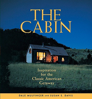 Image for CABIN INSPIRATION FOR THE CLASSIC AMERICAN GETAWAY