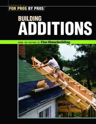 Image for Building Additions (For Pros By Pros)