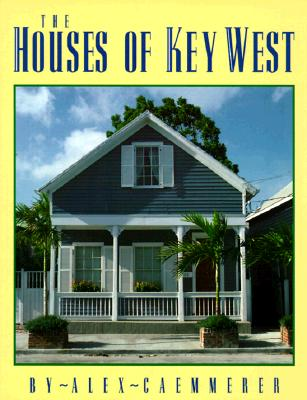The Houses of Key West, Caemmerer, Alex