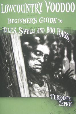 Image for Lowcountry Voodoo: Beginner's Guide to Tales, Spells and Boo Hags