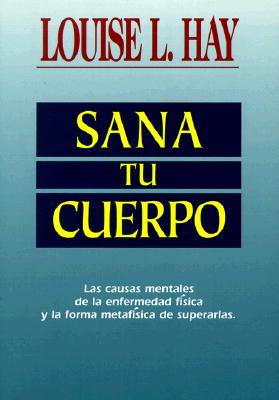 Sana Tu Cuerpo (Spanish Edition), Hay, Louise L