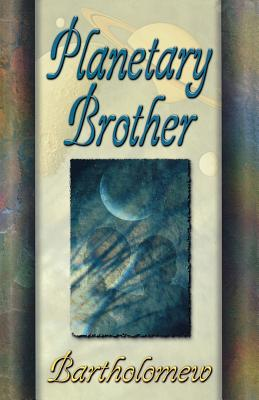 Planetary Brother, Bartholomew