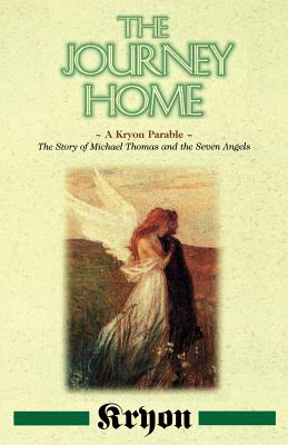 The Journey Home: A Kryon Parable: The Story of Michael Thomas and the Seven Angels, Carroll, Lee