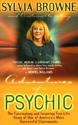 ADVENTURES OF A PSYCHIC, BROWNE, SYLVIA