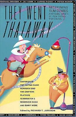 Image for They Went Thataway: Redefining Film Genres A National Society of Film Critics Video Guide