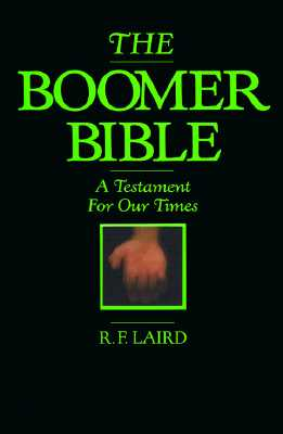 The Boomer Bible, Laind, R. F.