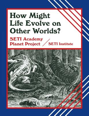How Might Life Evolve on Other Worlds? (Life in the Universe), Seti Institute