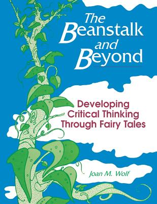 Image for The Beanstalk and Beyond: Developing Critical Thinking Through Fairy Tales