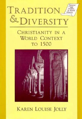 Image for Tradition & Diversity: Christianity in a World Context to 1500 (Sources and Studies in World History)