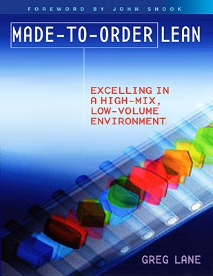 Image for Made-to-Order Lean: Excelling in a High-Mix, Low-Volume Environment