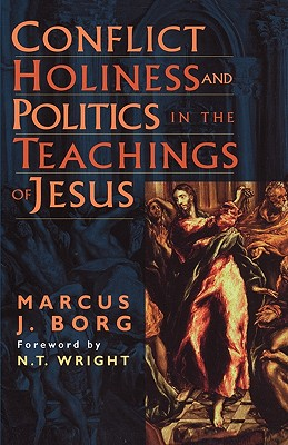 Image for Conflict, Holiness, and Politics in the Teachings of Jesus